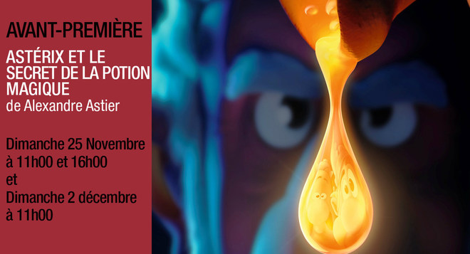 Avant première - ASTERIX - LE SECRET DE LA POTION MAGIQUE Dimanche 25 novembre à 11h et 16h