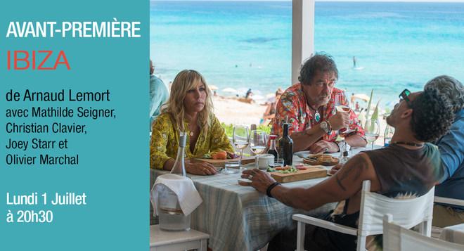 Avant Première - Ibiza - Lundi 1er Juillet à 20h30