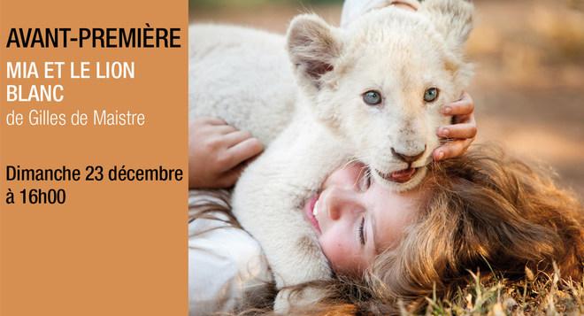 Avant-Première - MIA ET LE LION BLANC - Dimanche 23 décembre à 16h