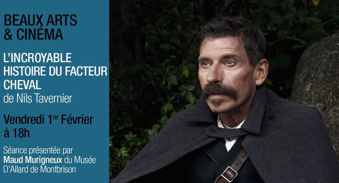 Semaine Beaux Arts & Cinéma - L'INCROYABLE HISTOIRE DU FACTEUR CHEVAL - Vendredi 1er février à 18h