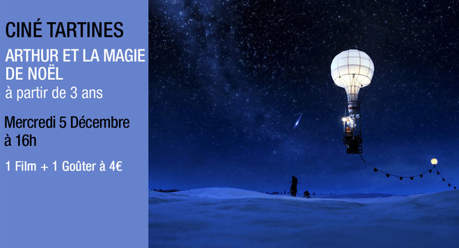 Ciné tartines - Mercredi 5 décembre à 16h ARTHUR ET LA MAGIE DE NOËL