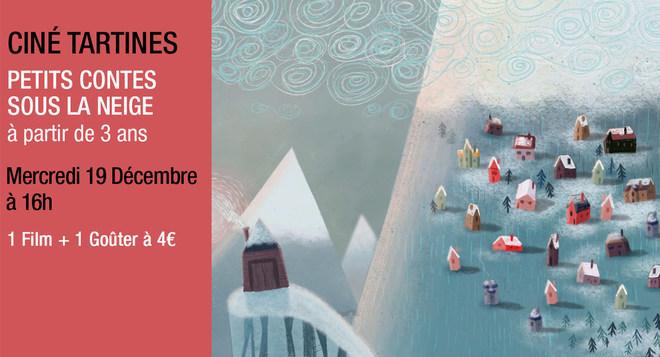 Ciné Tartines - Mercredi 19 décembre à 16h PETITS CONTES SOUS LA NEIGE