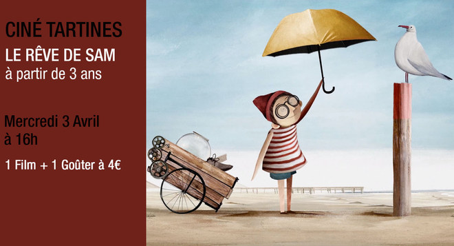 Ciné tartines - LE REVE DE SAM - mercredi 3 avril à 16h