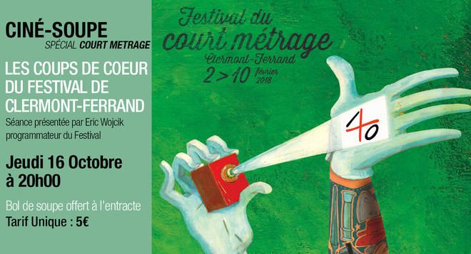 Ciné Soupe Spécial Court Métrage - LES COUPS DE COEUR du  Festival de Clermont-Ferrand - Mardi 16 Octobre à 20h