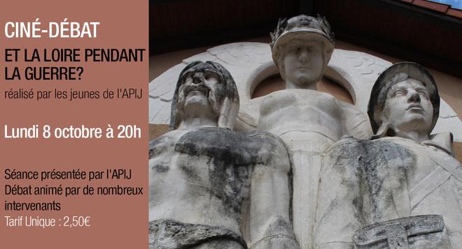 Ciné Débat - ET LA LOIRE DURANT LA GUERRE? - Lundi 8 Octobre à 20h