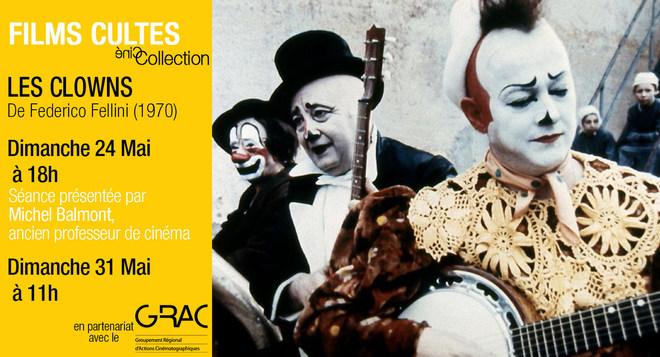 Films Cultes - les Clowns - le 24 Mai à 18h