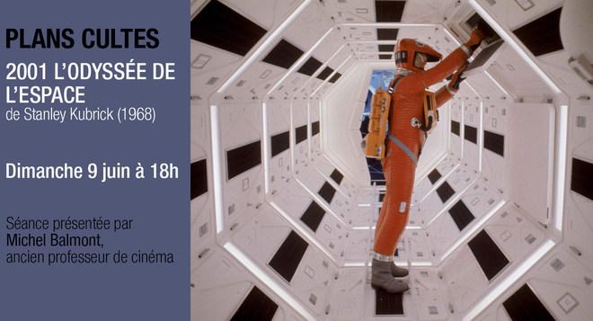 Plans Cultes - 2001 L'ODYSSEE DE L'ESPACE de Stanley Kubrick - Dimanche 9 juin à 18h