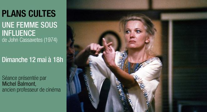 Plans Cultes - UNE FEMME SOUS INFLUENCE de John Cassavetes - Dimanche 12 mai à 18h