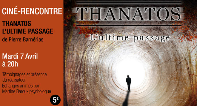 Ciné-Rencontre - Thanatos - le 7 Avril